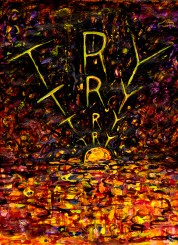 TRY. Prints: $27. Original: $81. Acrylic, Photoshop. 11.5 x 7.75, semigloss and matte prints available. 17x 14 framed original available upon request.