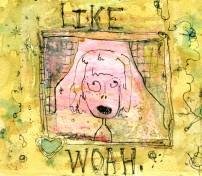 Like Woah